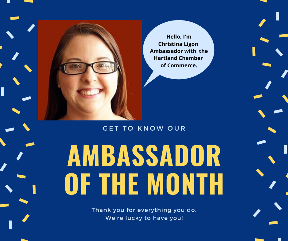 PLEASE SAY HELLO TO HARTLAND CHAMBER'S AMBASSADOR OF THE MONTH – CHRISTINA LIGON!