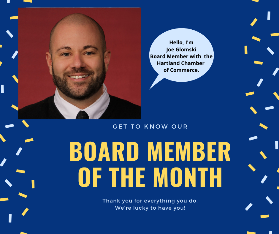 HAVE YOU MET OUR FANTASTIC CHAMBER BOARD MEMBER – JOE GLOMSKI OF BANK FIVE NINE?